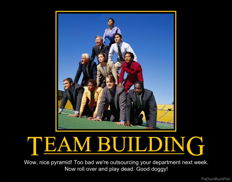 Bad Team Building: It Doesnt Have to Be This Way!