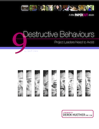 Nine Destructive Behaviours Project Leaders Need to Avoid Free eBook